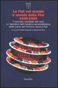 La Fiat nel mondo, il mondo della Fiat, 1930-1950