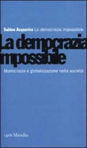 La democrazia impossibile