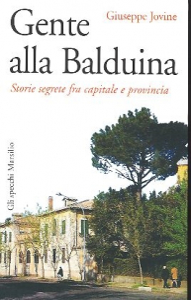 Gente alla Balduina : storie segrete fra capitale e provincia / Giuseppe Jovine ; prefazione di Stanislao Nievo ; introduzione di Francesco d'Episcopo