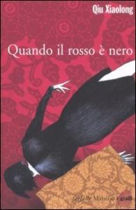 Quando il rosso è nero / Qiu Xiaolong ; traduzione di Fabio Zucchella