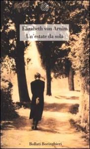 Un'estate da sola / Elizabeth von Arnim