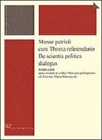 Menae patricii cum Thoma referendario De scientia politica dialogus