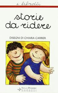 Storie da ridere / a cura di Silvia Zai ; con le illustrazioni di Chiara Carrer