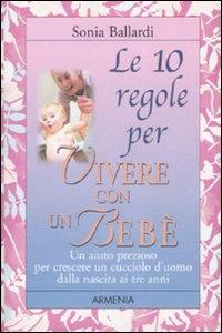 Le 10 regole per vivere con un bebe