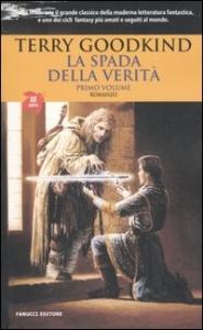 La spada della verità : romanzo / Terry Goodkind ; traduzione dall'inglese di Nicola Gianni. Vol. 1