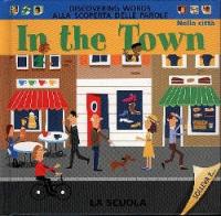 In the town = Nella città / Dorothy Einon ; illustrazioni di Nila Aye