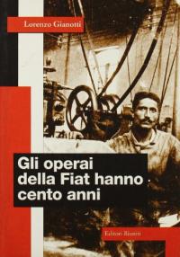 Gli operai della Fiat hanno cento anni