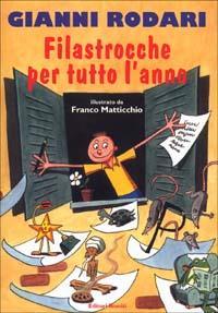 Filastrocche per tutto l'anno / Gianni Rodari ; illustrato da Franco Matticchio