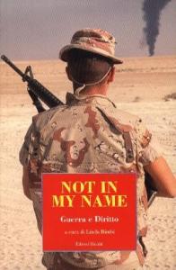 Not in my name : guerra e diritto / Gino Strada ... [et al.] ; a cura di Linda Bimbi