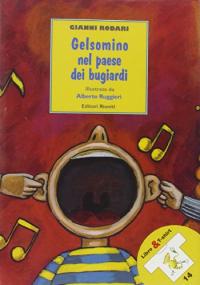 Gelsomino nel paese dei bugiardi / Gianni Rodari ; illustrato da Alberto Ruggieri