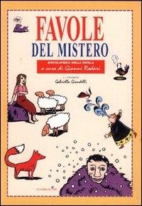 Favole del mistero / a cura di Gianni Rodari ; illustrazioni di Gabriella Giandelli