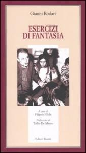 Esercizi di fantasia / Gianni Rodari ; a cura di Filippo Nibbi ; prefazione di Tullio De Mauro