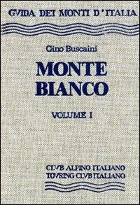 Monte Bianco. Volume 1ʻ Dal Col de la Seigne al Colle del Gigante. 5 cartine, 32 schizzi, 95 fotografie