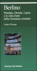 Berlino, Potsdam, Dresda, Lipsia e le città d'arte della Germania orientale