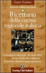 Ricettario della cucina regionale italiana / Accademia italiana della cucina