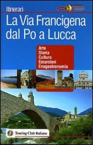 La via Francigena dal Po a Lucca