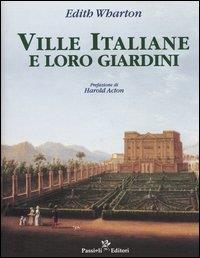 Ville italiane e loro giardini / Edith Wharton ; prefazione di Harold Acton
