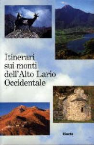 Itinerari sui monti dell'Alto Lario Occidentale / testi e foto di Ivo Mozzanica