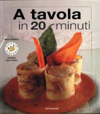 A tavola in 20 minuti / Marco Sabatini