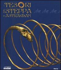 I tesori della steppa di Astrakhan