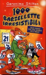 1000 barzellette irresistibili : tante risate per ogni giorno dell'anno / Geronimo Stilton