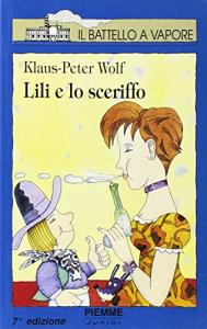 Lili e lo sceriffo / Klaus-Peter Wolf ; illustrazioni di Federico Delicado
