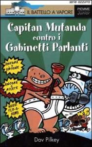 Capitan Mutanda contro i Gabinetti Parlanti / Dav Pilkey ; illustrazioni di Dav Pilkey ; traduzione di Livia Cosi
