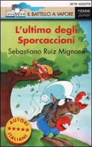 L'ultimo degli Sporcaccioni / Sebastiano Ruiz Mignone ; illustrazioni di Simone Frasca