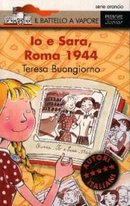 Io e Sara, Roma 1944 / Teresa Buongiorno ; illustrazioni di Desideria Guicciardini  ; postfazione di Luciano Tas