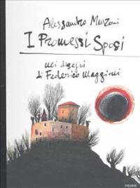 I promessi sposi / Alessandro Manzoni ; nei disegni di Federico Maggioni