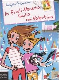 In Friuli-Venezia Giulia con Valentina