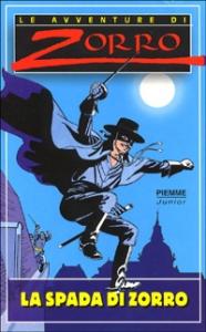 La spada di Zorro / Jean-Claude Deret ; traduzione di Michela Finassi Parolo