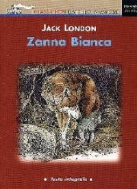 Zanna Bianca / Jack London ; illustrazioni di Philippe Munch ; traduzione di Laura Cangemi