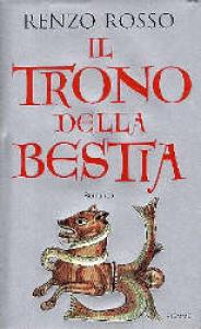 Il trono della bestia / Renzo Rosso