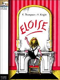 Eloise / Kay Thompson ; illustrazioni di Hilary Knight