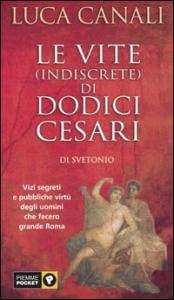 Le vite (indiscrete) di dodici Cesari di Svetonio