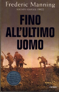 Fino all'ultimo uomo / Frederic Manning