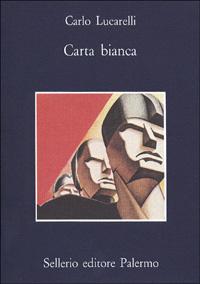 Carta bianca / Carlo Lucarelli