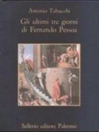 Gli ultimi tre giorni di Ferdinando Pessoa