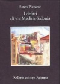 I delitti di via Medina-Sidonia / Santo Piazzese