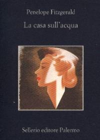 La casa sull'acqua / Penelope Fitzgerald ; traduzione di Masolino d'Amico