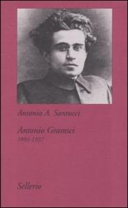 Antonio Gramsci, 1891-1937