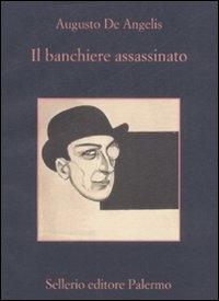 Il banchiere assassinato / Augusto De Angelis