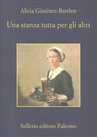 Una stanza tutta per gli altri / Alicia Giménez-Bartlett ; traduzione di Maria Nicola