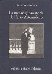 La meravigliosa storia del falso Artemidoro