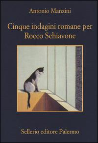 Cinque indagini romane per Rocco Schiavone / Antonio Manzini