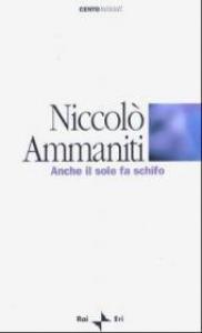 Anche il sole fa schifo : radiodramma / Niccolò Ammaniti