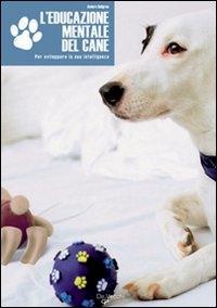 L'educazione mentale del cane