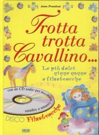 Trotta trotta cavallino... / Anna Prandoni
