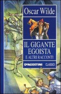 Il gigante egoista e altri racconti
